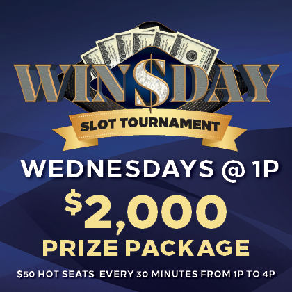 Winsday slot tournament, Wednesdays at 1pm, $2,000
