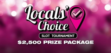 $2,500 prize package at Locals' choice slot tournament